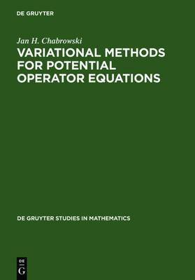 Variational Methods for Potential Operator Equations: With Applications to Nonlinear Elliptic Equations