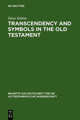 Transcendency and Symbols in the Old Testament: A Genealogy of the Hermeneutical Experiences