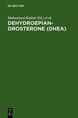 Dehydroepiandrosterone (DHEA): Biochemical, Physiological and Clinical Aspects