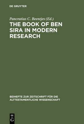 The Book of Ben Sira in Modern Research: Proceedings of the First International Ben Sira Conference, 28-31 July 1996 Soesterberg, Netherlands