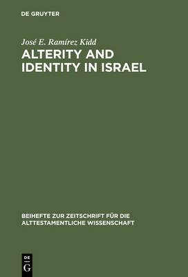 Alterity and Identity in Israel: The  Ger  in the Old Testament