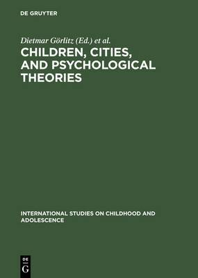 Children, Cities, and Psychological Theories: Developing Relationships