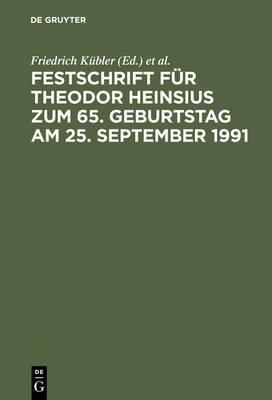 Festschrift Fur Theodor Heinsius Zum 65. Geburtstag Am 25. September 1991