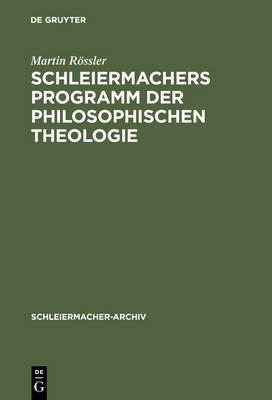 Schleiermachers Programm Der Philosophischen Theologie