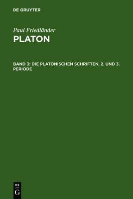 Die Platonischen Schriften, 2. Und 3. Periode