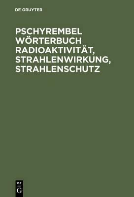 Pschyrembel Worterbuch Radioaktivitat, Strahlenwirkung, Strahlenschutz