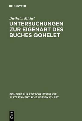 Untersuchungen Zur Eigenart Des Buches Qohelet
