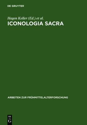 Iconologia Sacra: Mythos, Bildkunst Und Dichtung in Der Religions- Und Sozialgeschichte Alteuropas. Festschrift Fur Karl Hauck Zum 75. Geburtstag