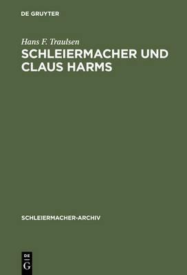Schleiermacher Und Claus Harms: Von Den Reden Uber Die Religion Zur Nachfolge an Der Dreifaltigkeitskirche