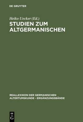 Studien Zum Altgermanischen: Festschrift Fur Heinrich Beck