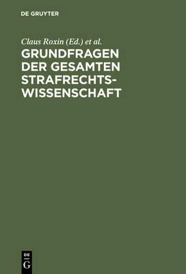Grundfragen Der Gesamten Strafrechtswissenschaft: Festschrift Fur Heinrich Henkel Zum 70. Geburtstag Am 12. September 1973