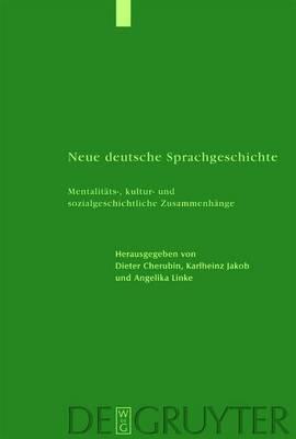Neue Deutsche Sprachgeschichte: Mentalitats-, Kultur- Und Sozialgeschichtliche Zusammenhange