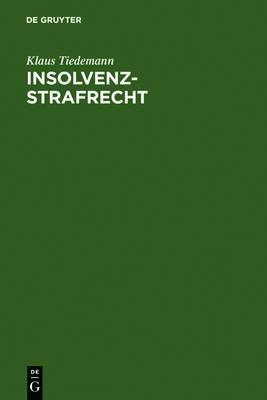 Insolvenz-Strafrecht: [sonderausgabe Der Kommentierung Der    283-283d Aus: Strafgesetzbuch, Leipziger Kommentar, 11. Aufl.]