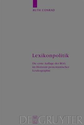 Lexikonpolitik: Die erste Auflage der RGG im Horizont protestantischer Lexikographie