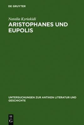 Aristophanes und Eupolis: Zur Geschichte einer dichterischen Rivalitat