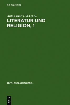 Literatur Und Religion, 1: Wege Zu Einer Mythisch-Rituellen Poetik Bei Den Griechen