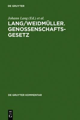 Lang/Weidmuller. Genossenschaftsgesetz: (Gesetz, Betreffend Die Erwerbs- Und Wirtschaftsgenossenschaften) Mit Erlauterungen Zum Umwandlungsgesetz. Kommentar
