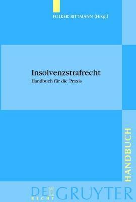 Insolvenzstrafrecht: Handbuch Fur Die Praxis