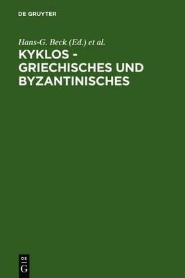 Kyklos - Griechisches Und Byzantinisches: Rudolf Keydell Zum 90. Geburtstag (Festschrift Keydell)