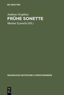 Fruhe Sonette: Abdruck Der Ausgaben Von 1637, 1643 Und 1650