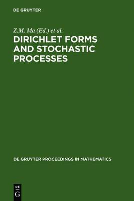 Dirichlet Forms and Stochastic Processes: Proceedings of the International Conference Held in Beijing, China, October 25-31, 1993