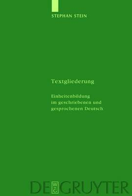 Textgliederung: Einheitenbildung Im Geschriebenen Und Gesprochenen Deutsch: Theorie Und Empirie