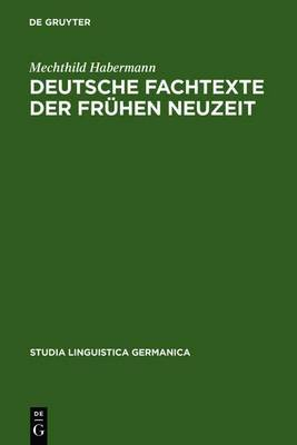 Deutsche Fachtexte Der Fruhen Neuzeit: Naturkundlich-Medizinische Wissensvermittlung Im Spannungsfeld Von Latein Und Volkssprache