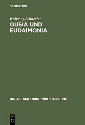 Ousia Und Eudaimonia: Die Verflechtung Von Metaphysik Und Ethik Bei Aristoteles