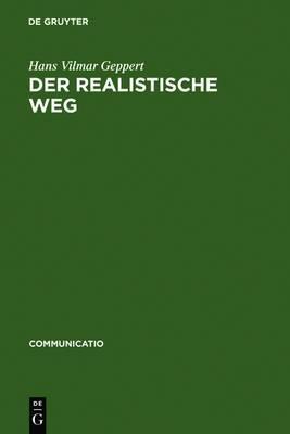 Der Realistische Weg: Formen Pragmatischen Erzahlens Bei Balzac, Dickens, Hardy, Keller, Raabe Und Anderen Autoren Des 19. Jahrhunderts