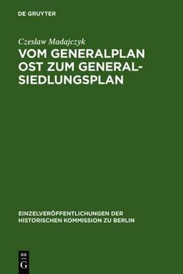 Vom Generalplan Ost Zum Generalsiedlungsplan: Dokumente