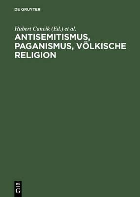 Antisemitismus, Paganismus, Volkische Religion / Anti-Semitism, Paganism, Voelkish Religion