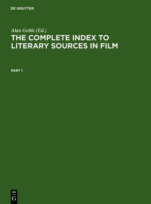 The Complete Index to Literary Sources in Film