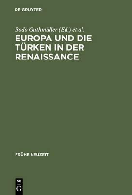 Europa Und Die Turken in Der Renaissance