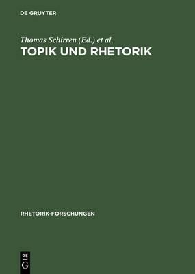 Topik Und Rhetorik: Ein Interdisziplinares Symposium