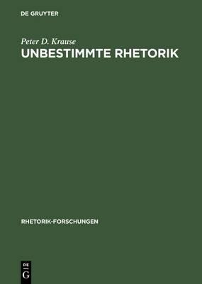 Unbestimmte Rhetorik: Friedrich Schlegel Und Die Redekunst Um 1800