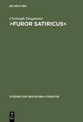 Furor Satiricus: Verhandlungen Uber Literarische Aggression Im 17. Und 18. Jahrhundert