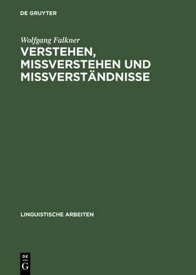 Verstehen, Missverstehen Und Missverstandnisse: Untersuchungen an Einem Korpus Englischer Und Deutscher Beispiele