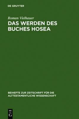 Das Werden des Buches Hosea: Eine redaktionsgeschichtliche Untersuchung