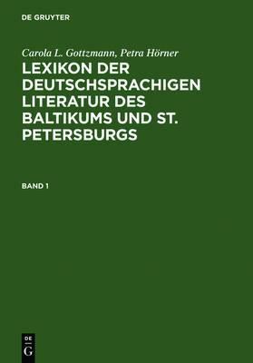 Lexikon Der Deutschsprachigen Literatur Des Baltikums Und St. Petersburgs: Vom Mittelalter Bis Zur Gegenwart