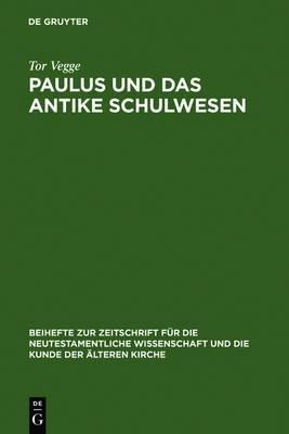 Paulus und das antike Schulwesen: Schule und Bildung des Paulus