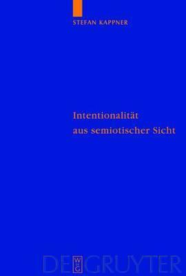 Intentionalitat Aus Semiotischer Sicht: Peirceanische Perspektiven