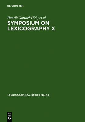 Symposium on Lexicography X: Proceedings of the Tenth International Symposium on Lexicography May 4-6, 2000 at the University of Copenhagen
