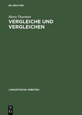 Vergleiche Und Vergleichen: Eine Studie Zu Form Und Funktion Der Vergleichsstrukturen Im Deutschen