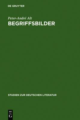 Begriffsbilder: Studien Zur Literarischen Allegorie Zwischen Opitz Und Schiller
