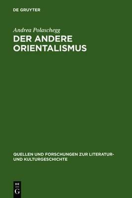 Der Andere Orientalismus: Regeln Deutsch-Morgenlandischer Imagination Im 19. Jahrhundert