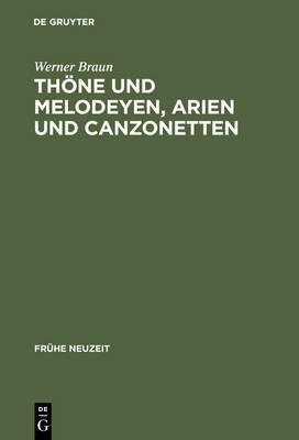 Thone Und Melodeyen, Arien Und Canzonetten: Zur Musik Des Deutschen Barockliedes