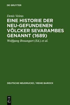 Eine Historie Der Neu-Gefundenen Volcker Sevarambes Genannt (1689): Mit Einem Nachwort, Bibliographie Und Dokumenten Zur Rezeptionsgeschichte