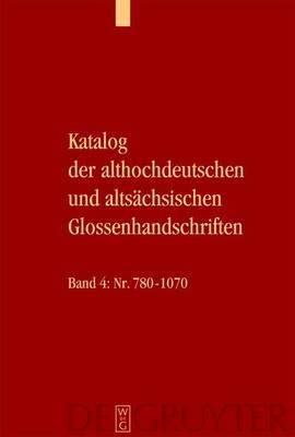 Katalog Der Althochdeutschen Und Altsachsischen Glossenhandschriften