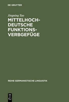 Mittelhochdeutsche Funktionsverbgefuge: Materialsammlung, Abgrenzung Und Darstellung Ausgewahlter Aspekte