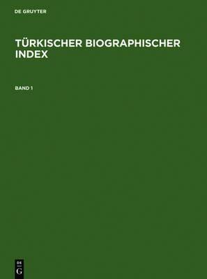 Turkischer Biographischer Index / Turkish Biographical Index
